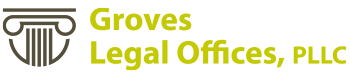 Groves Legal Offices, PLLC
